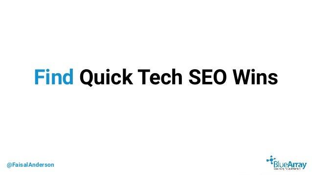 @FaisalAnderson Find Quick Tech SEO Wins