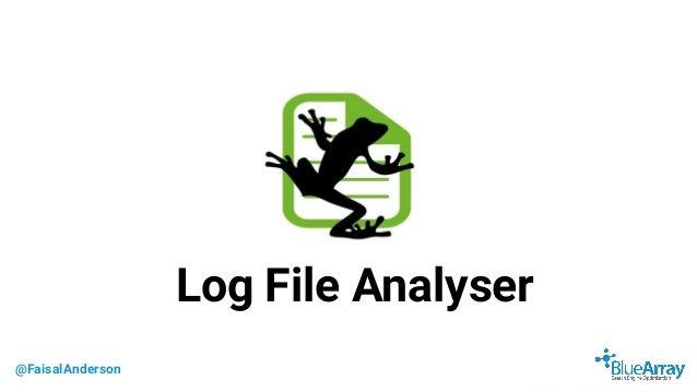 @FaisalAnderson Log File Analyser