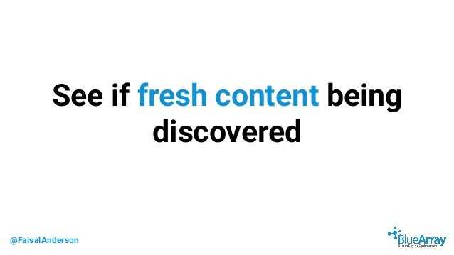 @FaisalAnderson See if fresh content being discovered
