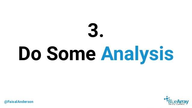 @FaisalAnderson 3. Do Some Analysis
