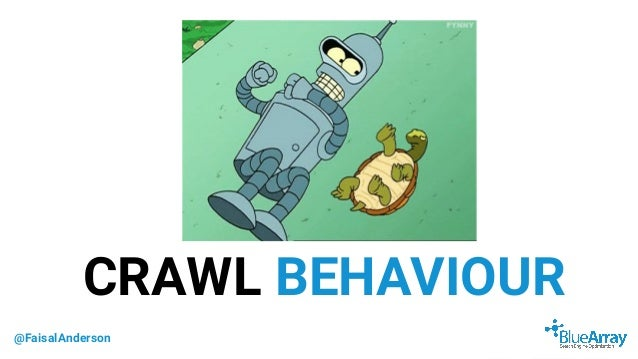 @FaisalAnderson CRAWL BEHAVIOUR