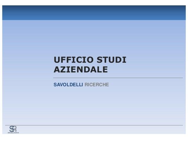 UFFICIO STUDI AZIENDALE SAVOLDELLI RICERCHE