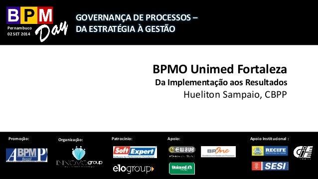 Pernambuco 02 SET 2014 Organização: Patrocínio: Apoio Institucional:Apoio: Pernambuco 02 SET 2014 GOVERNANÇA DE PROCESSOS ...