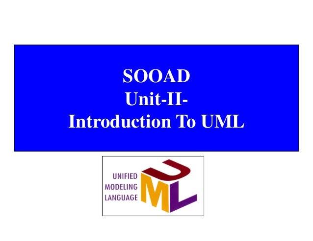SOOAD Unit-II- Introduction To UML