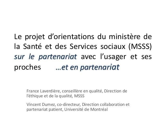 Le projet d'orientations du ministère de la Santé et des Services sociaux (MSSS) sur le partenariat avec l'usager et ses p...