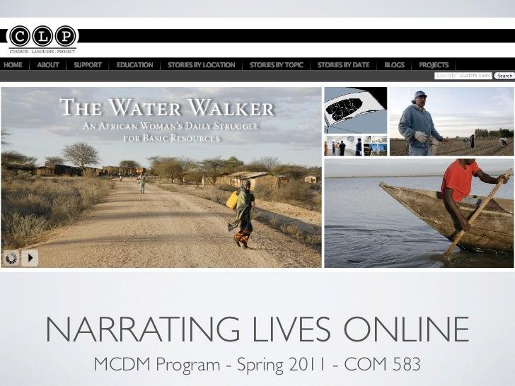 NARRATING LIVES ONLINE  MCDM Program - Spring 2011 - COM 583