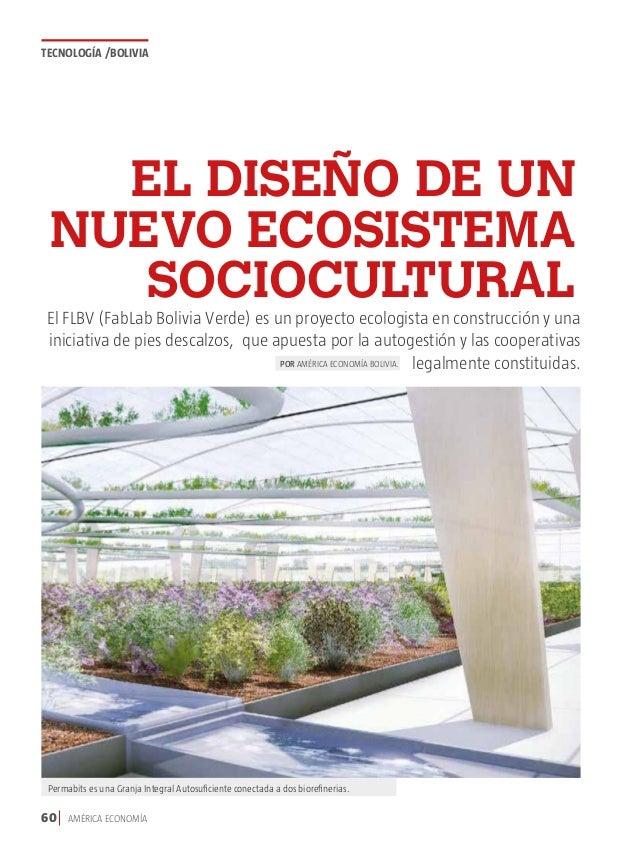 60 AMÉRICA ECONOMÍA tecnología /bolivia El diseño de un nuevo ecosistema sociocultural El FLBV (FabLab Bolivia Verde) es u...