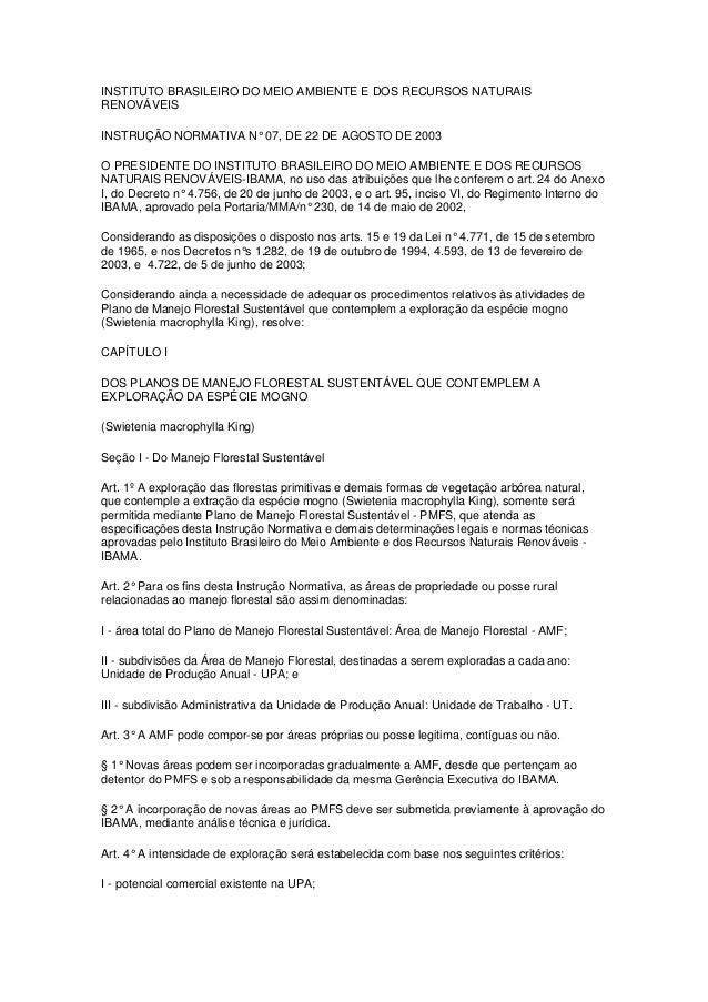 INSTITUTO BRASILEIRO DO MEIO AMBIENTE E DOS RECURSOS NATURAIS RENOVÁVEIS INSTRUÇÃO NORMATIVA N° 07, DE 22 DE AGOSTO DE 200...