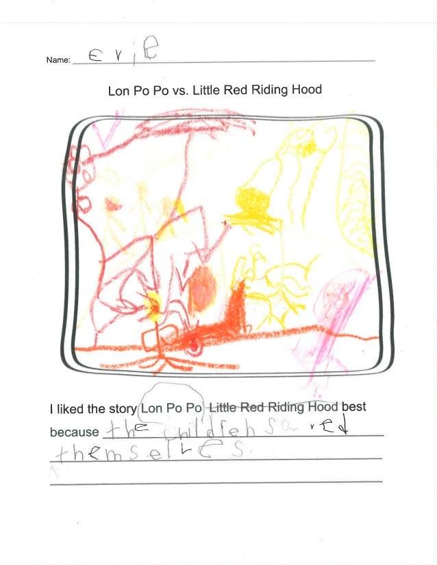 "E v      Lon Po Po vs.  Little Red Riding Hood  / ,.. . I liked the storyr/ Lon Po Pol m§H5od best  3 V.  because 6 '  ""* ..."