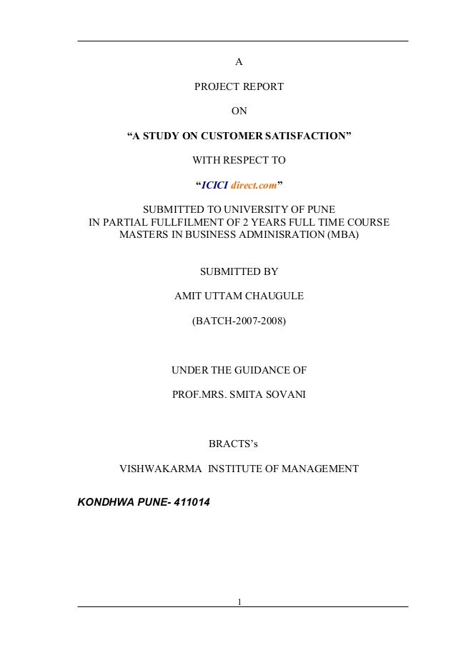 "A PROJECT REPORT ON ""A STUDY ON CUSTOMER SATISFACTION"" WITH RESPECT TO ""ICICI direct.com"" SUBMITTED TO UNIVERSITY OF PUNE ..."