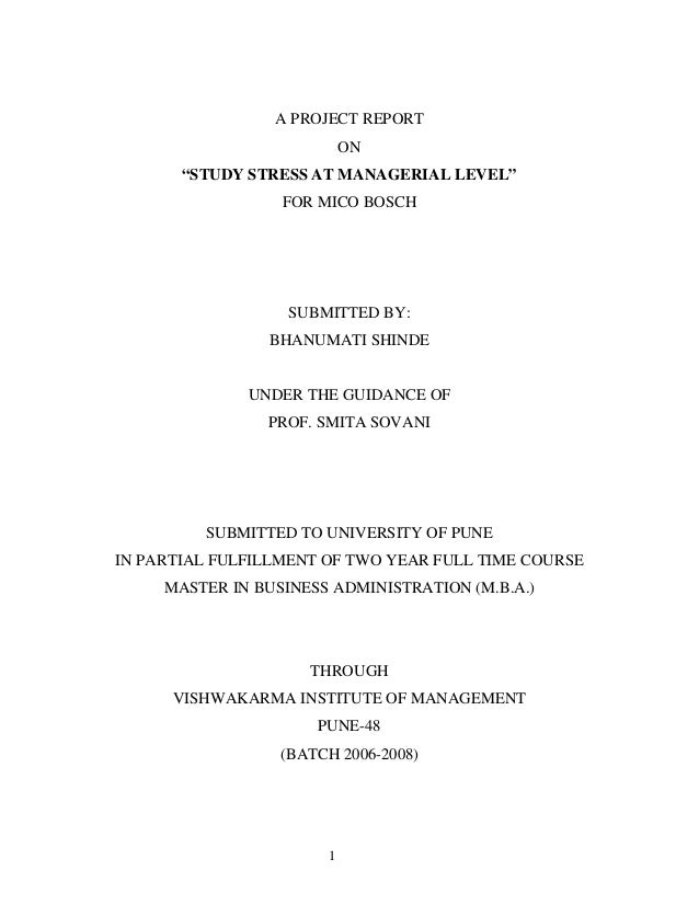 """1 A PROJECT REPORT ON """"STUDY STRESS AT MANAGERIAL LEVEL"""" FOR MICO BOSCH SUBMITTED BY: BHANUMATI SHINDE UNDER THE GUIDANCE ..."""
