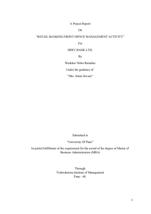 """A Project Report On """"RETAIL BANKING FRONT OFFICE MANAGEMENT ACTIVITY"""" For HDFC BANK LTD. By Wadekar Nisha Ratnakar Under t..."""