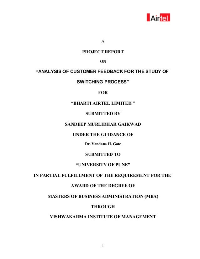 """A PROJECT REPORT ON """"ANALYSIS OF CUSTOMER FEEDBACK FOR THE STUDY OF SWITCHING PROCESS"""" FOR """"BHARTI AIRTEL LIMITED."""" SUBMIT..."""