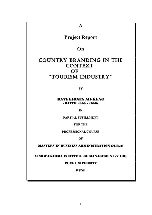 """A Project Report On COUNTRY bRaNdiNg iN The CONTexT Of """"TOURism iNdUsTRY"""" BY DAVEEJONES AH-KENG (BATCH 2006 - 2008) IN PAR..."""