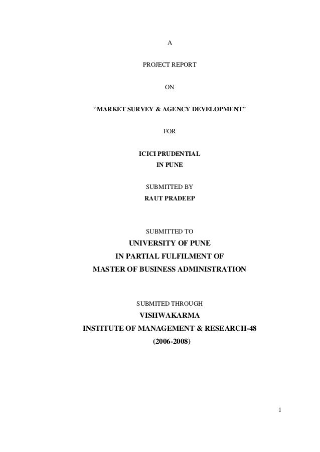 "1 A PROJECT REPORT ON ""MARKET SURVEY & AGENCY DEVELOPMENT"" FOR ICICI PRUDENTIAL IN PUNE SUBMITTED BY RAUT PRADEEP SUBMITTE..."