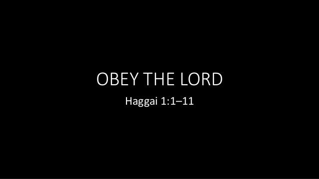 OBEY THE LORD Haggai 1:1–11