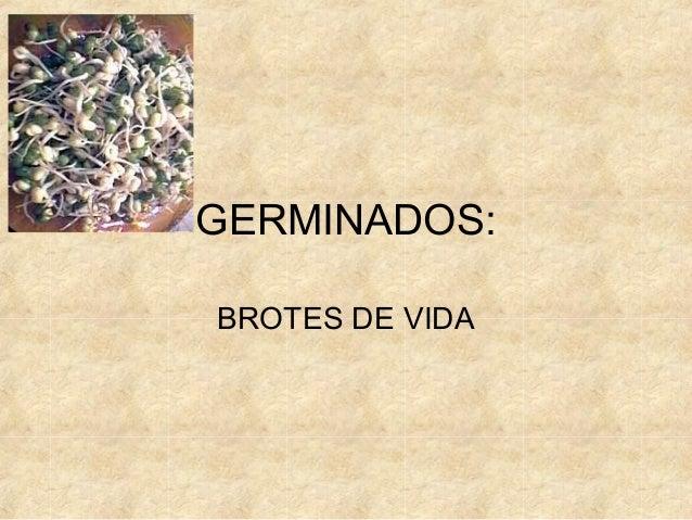 GERMINADOS:BROTES DE VIDA