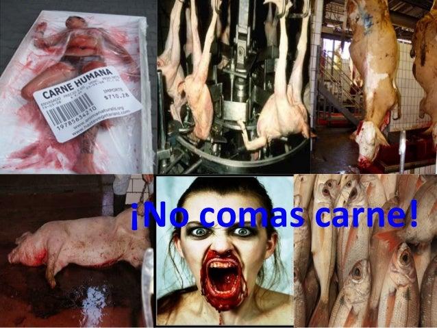 ¡No comas carne!