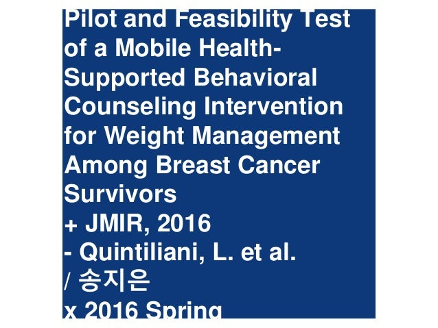 Pilot and Feasibility Test of a Mobile Health- Supported Behavioral Counseling Intervention for Weight Management Among Br...