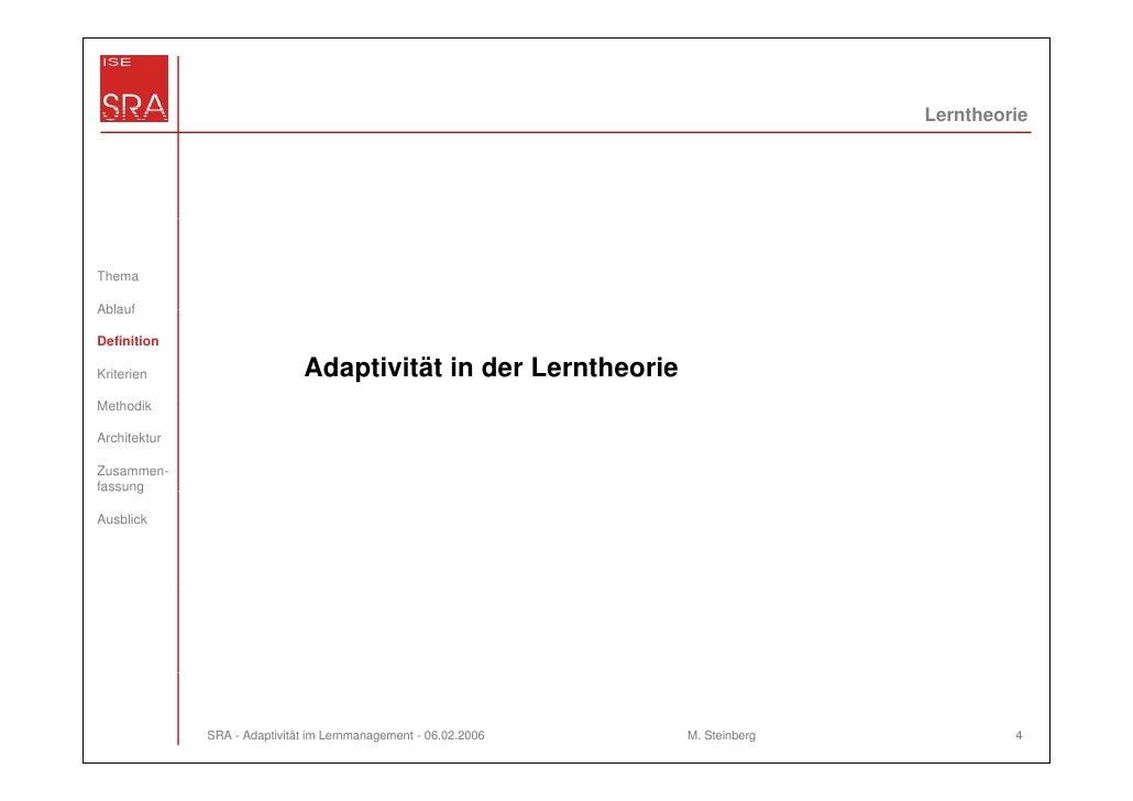 LerntheorieThemaAblaufDefinitionKriterien                     Adaptivität in der LerntheorieMethodikArchitekturZusammen-fa...