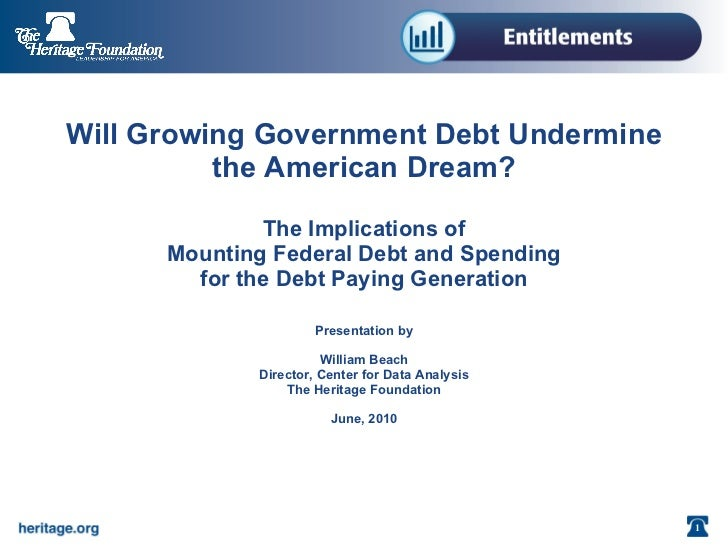 Will Growing Government Debt Undermine the American Dream?   The Implications of Mounting Federal Debt and Spending for th...