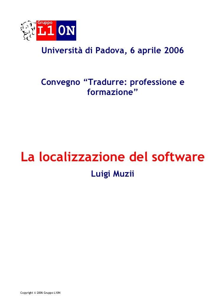 """Gruppo           L1 0N              Università di Padova, 6 aprile 2006              Convegno """"Tradurre: professione e    ..."""