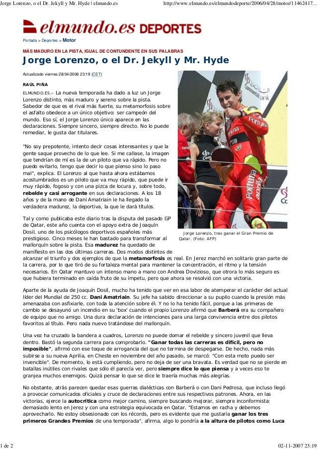 Jorge Lorenzo, o el Dr. Jekyll y Mr. Hyde | elmundo.es http://www.elmundo.es/elmundodeporte/2006/04/28/motor/11462417... 1...
