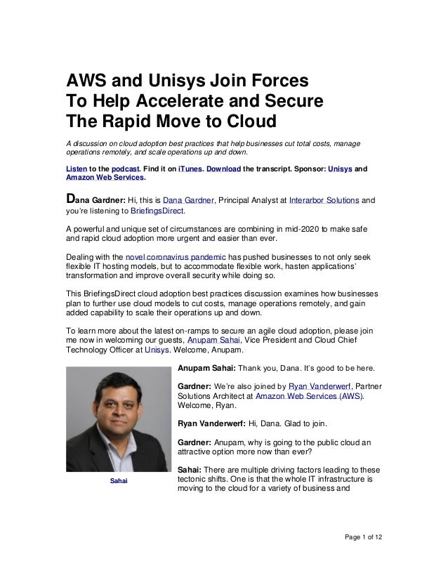 Page 1 of 12 AWS and Unisys Join Forces To Help Accelerate and Secure The Rapid Move to Cloud A discussion on cloud adopti...