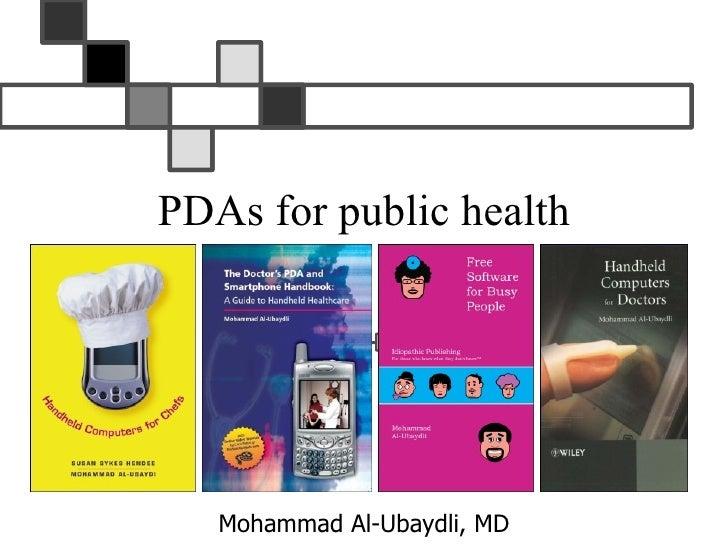 PDAs for public health        Mohammad Al-Ubaydli, MD