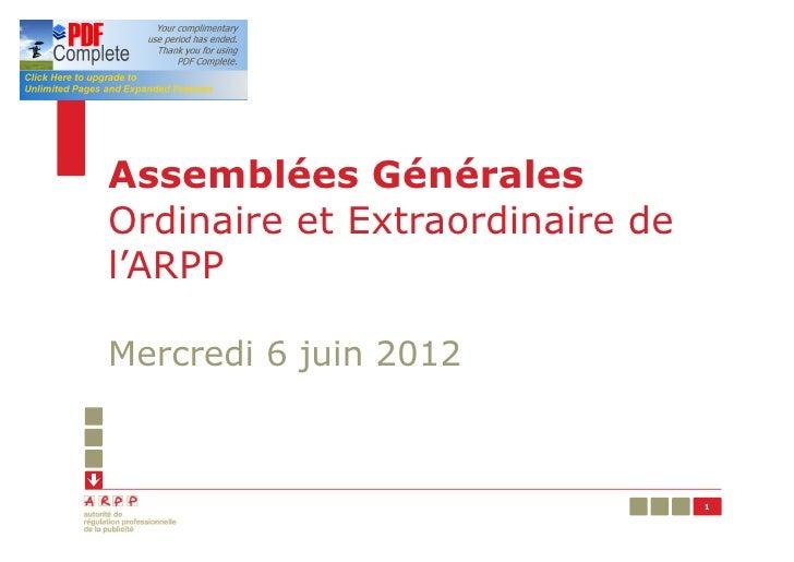 Assemblées GénéralesOrdinaire et Extraordinaire del'ARPPMercredi 6 juin 2012                                 1