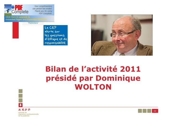Bilan de l'activité 2011présidé par Dominique       WOLTON                           22