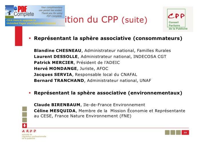 Composition du CPP (suite)§ Représentant la sphère associative (consommateurs) Blandine CHESNEAU, Administrateur national,...