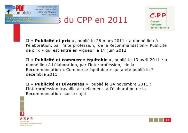 Les Avis du CPP en 2011q « Publicité et prix », publié le 28 mars 2011 : a donné lieu àl'élaboration, par l'interprofessio...