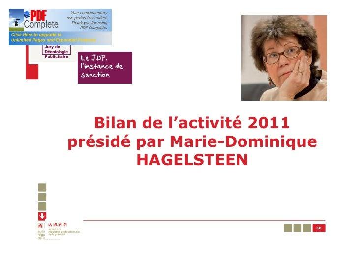 Bilan de l'activité 2011présidé par Marie-Dominique        HAGELSTEEN                          38