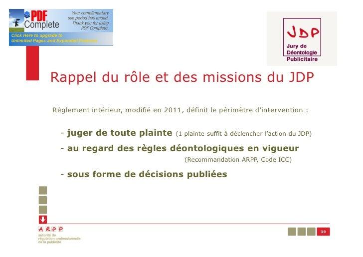 Rappel du rôle et des missions du JDPRèglement intérieur, modifié en 2011, définit le périmètre d'intervention :  - juger ...