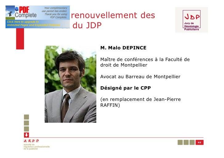 En 2011, renouvellement desmembres du JDP               M. Malo DEPINCE               Maître de conférences à la Faculté d...