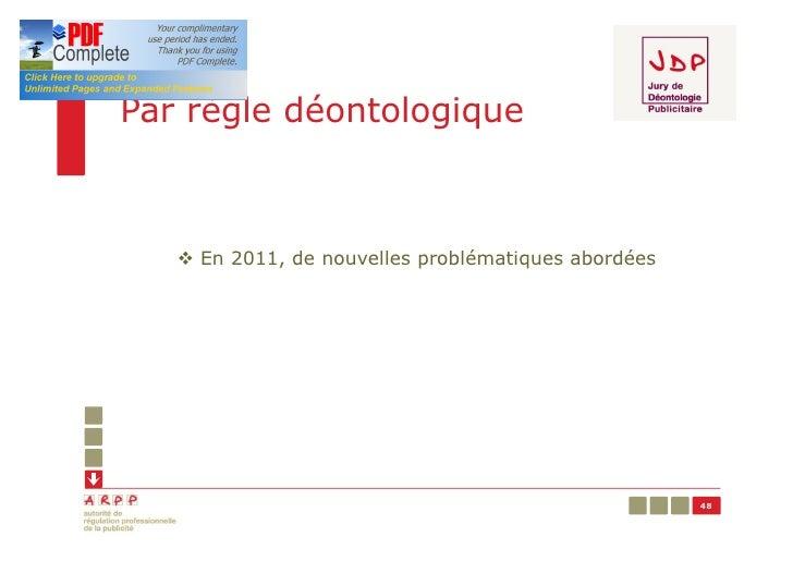 Par règle déontologique   v En 2011, de nouvelles problématiques abordées                                                 ...