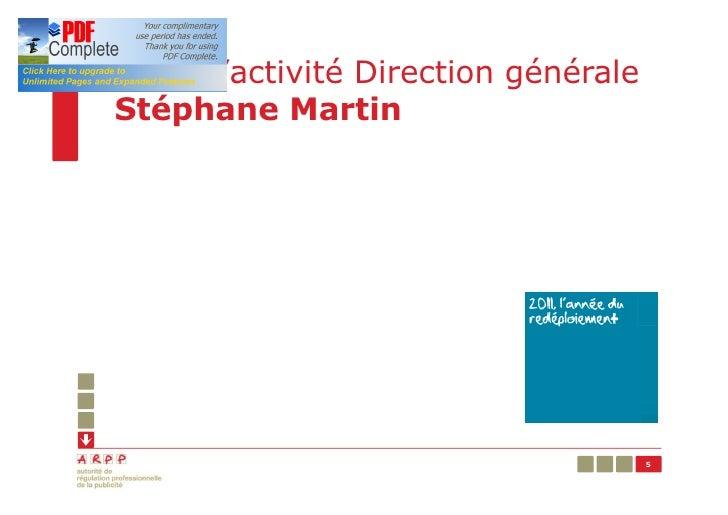 Bilan d'activité Direction généraleStéphane Martin                                      5