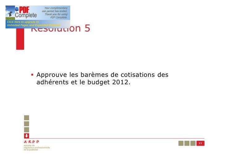 Résolution 5§ Approuve les barèmes de cotisations des  adhérents et le budget 2012.                                       ...