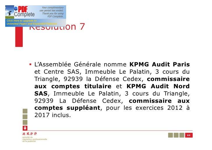 Résolution 7§ L'Assemblée Générale nomme KPMG Audit Paris  et Centre SAS, Immeuble Le Palatin, 3 cours du  Triangle, 92939...