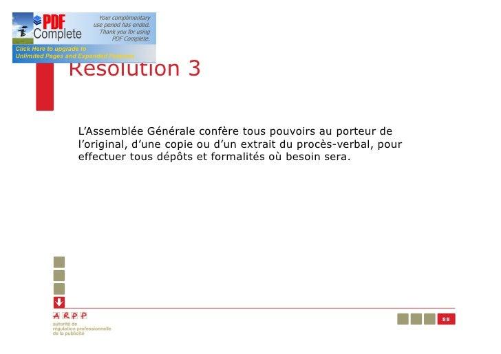 Résolution 3L'Assemblée Générale confère tous pouvoirs au porteur del'original, d'une copie ou d'un extrait du procès-verb...