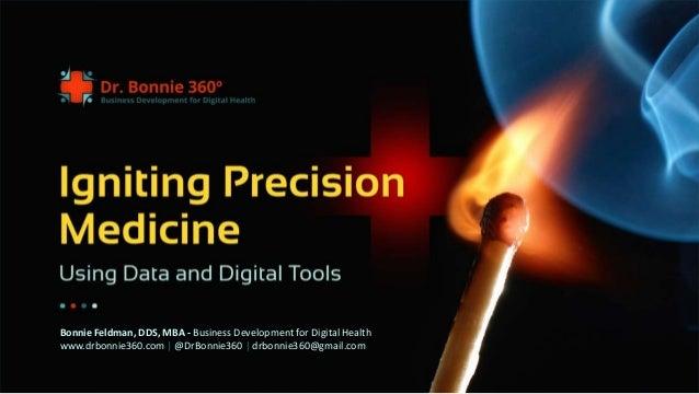 © 2014 - All rights reserved. Bonnie Feldman, DDS, MBA - Business Development for Digital Health www.drbonnie360.com | @Dr...