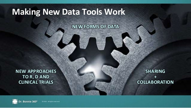 © 2014 - All rights reserved. Making New Data Tools Work NEW FORMS OF DATA SHARING + COLLABORATION NEW APPROACHES TO R, D ...