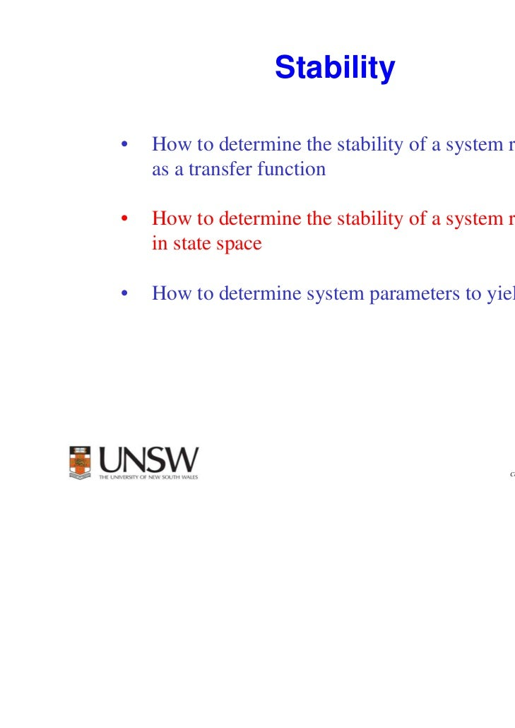 1                  Stability•   How to determine the stability of a system represented    as a transfer function•   How to...