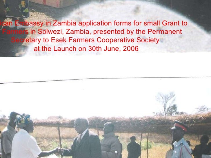 American Embassy in Zambia application forms for small Grant to SRI Farmers in Solwezi, Zambia, presented by the Permanent...
