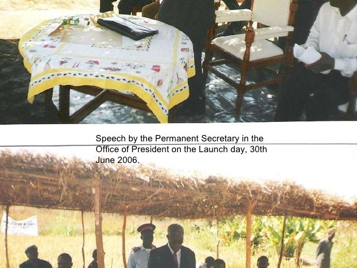 Speech by the Permanent Secretary in the Office of President on the Launch day, 30th June 2006.