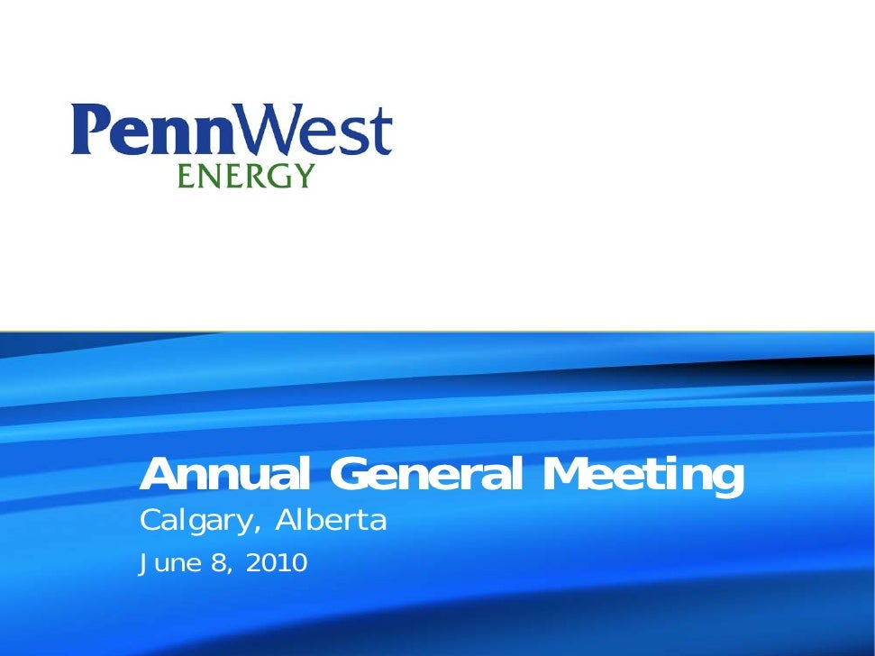 Annual General Meeting Calgary, Alberta June 8, 2010
