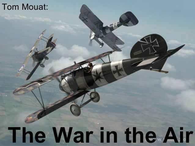 The War in the Air Tom Mouat:
