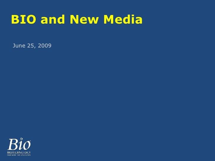 BIO and New Media<br />June 25, 2009<br />