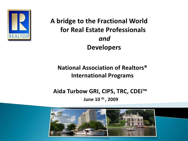 A bridge to the Fractional World<br />      for Real Estate Professionals<br />and<br />                      Developers<b...